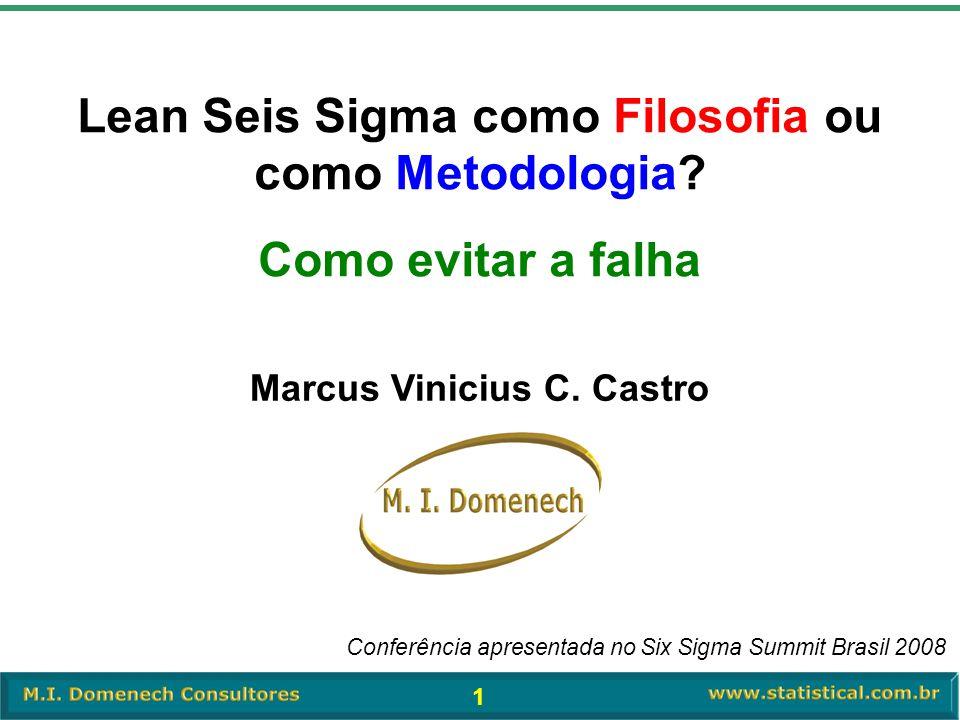 Lean Seis Sigma como Filosofia ou como Metodologia