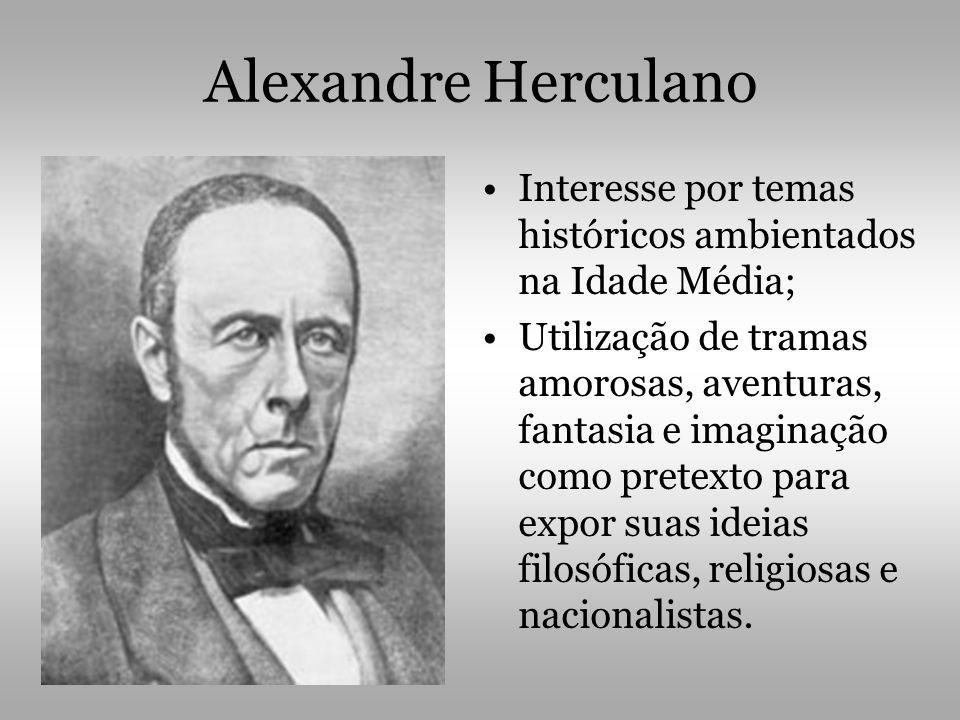 Alexandre Herculano Interesse por temas históricos ambientados na Idade Média;