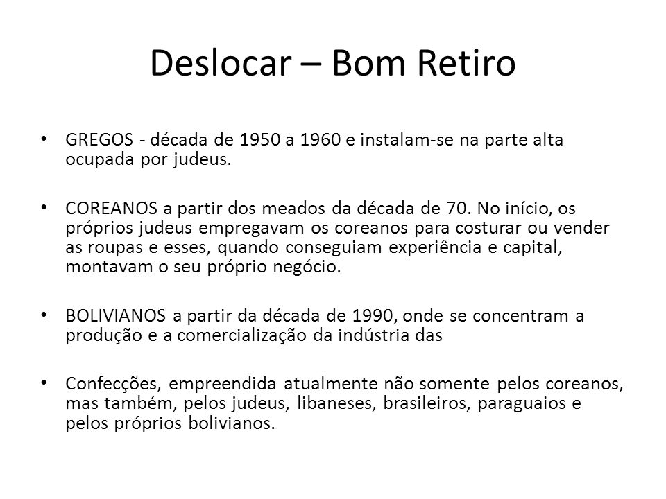 Deslocar – Bom Retiro GREGOS - década de 1950 a 1960 e instalam-se na parte alta ocupada por judeus.