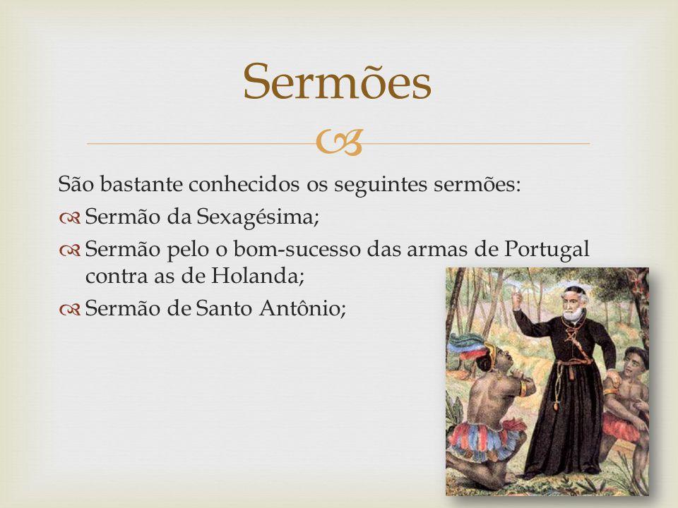 Sermões São bastante conhecidos os seguintes sermões: