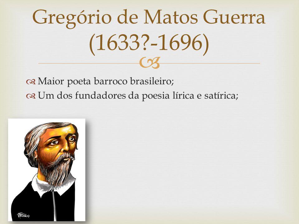 Gregório de Matos Guerra (1633 -1696)