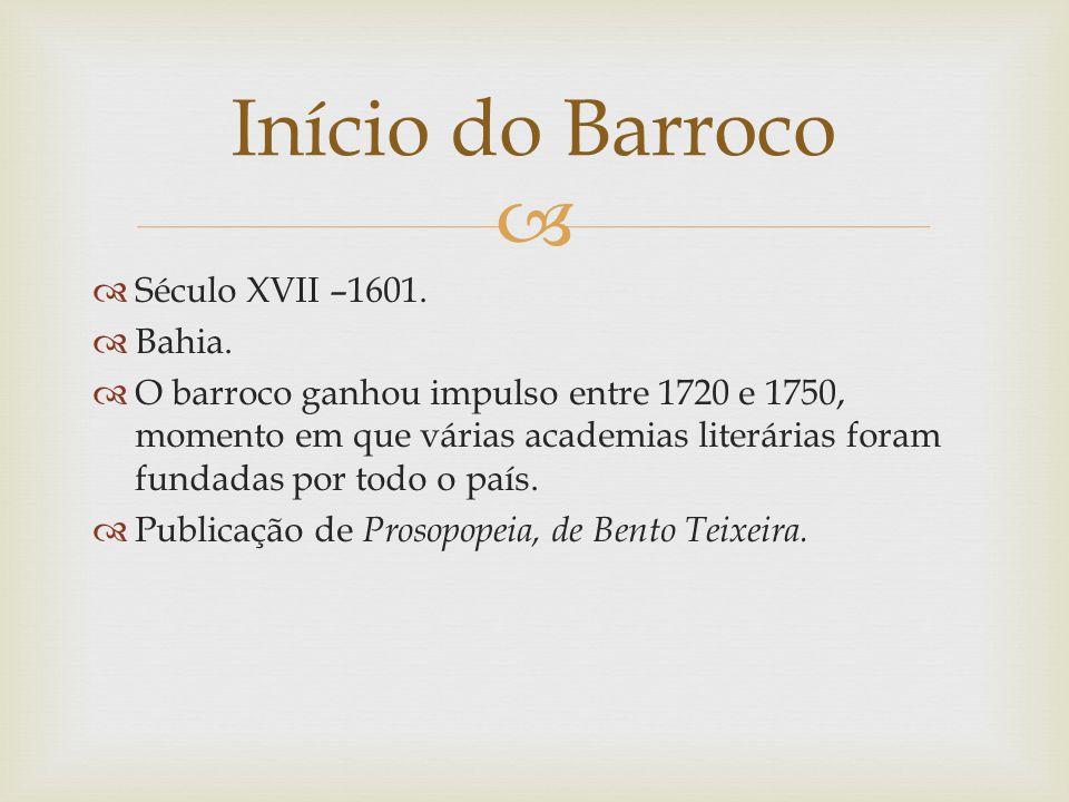 Início do Barroco Século XVII –1601. Bahia.