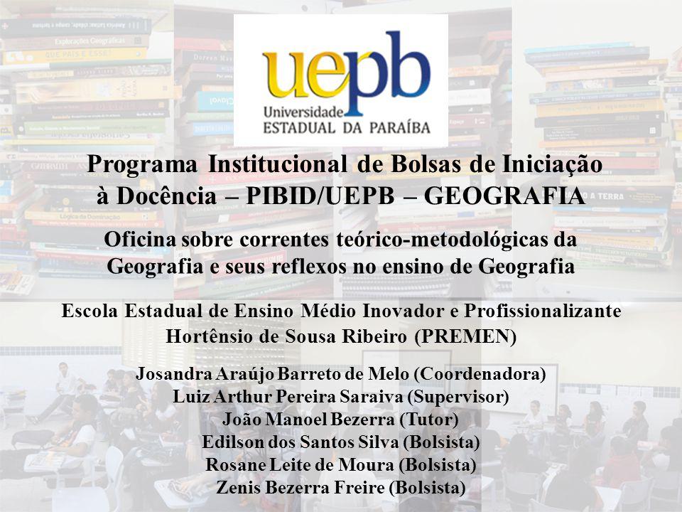 Programa Institucional de Bolsas de Iniciação à Docência – PIBID/UEPB – GEOGRAFIA