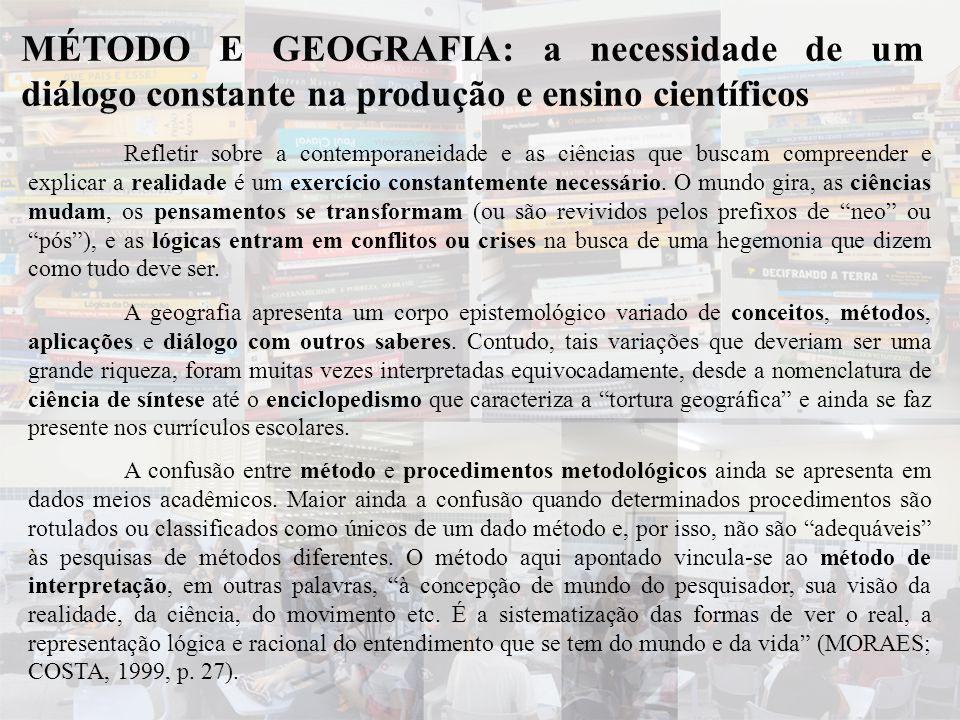 MÉTODO E GEOGRAFIA: a necessidade de um diálogo constante na produção e ensino científicos