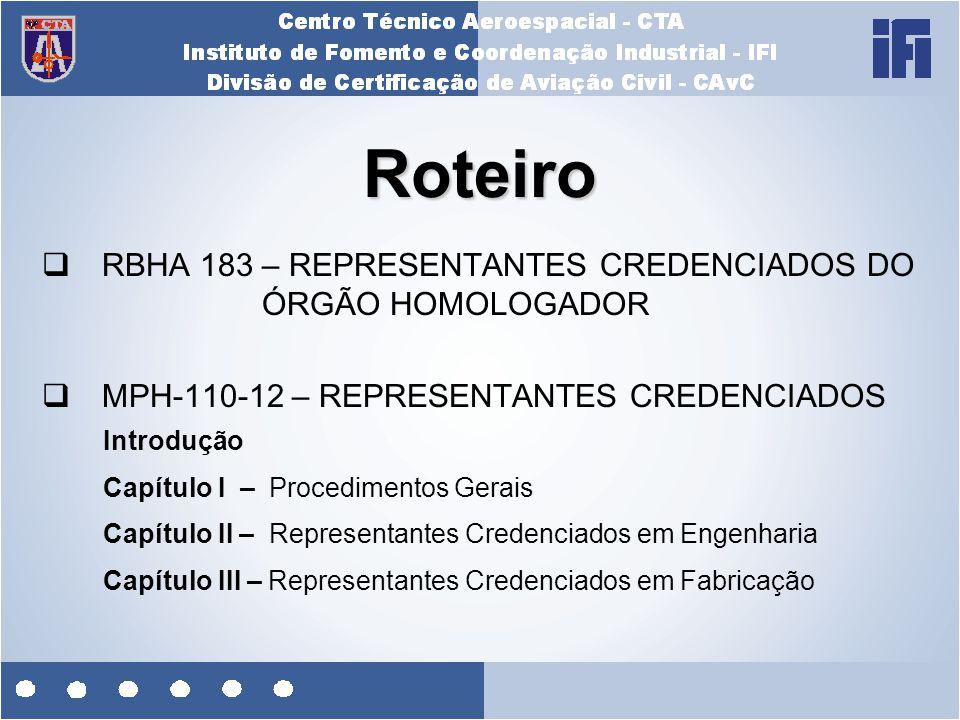 Roteiro RBHA 183 – REPRESENTANTES CREDENCIADOS DO ÓRGÃO HOMOLOGADOR