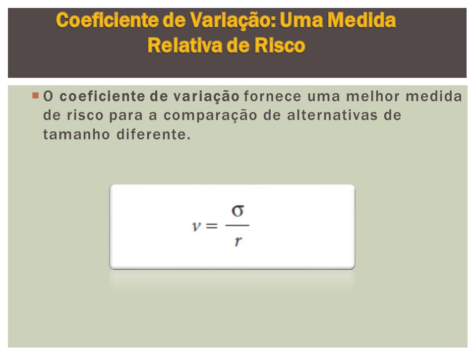Coeficiente de Variação: Uma Medida Relativa de Risco