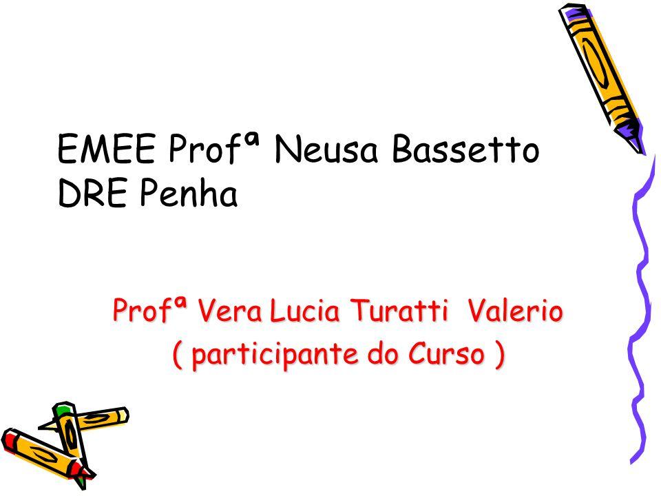 EMEE Profª Neusa Bassetto DRE Penha
