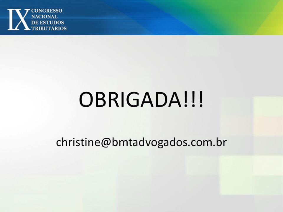 OBRIGADA!!! christine@bmtadvogados.com.br