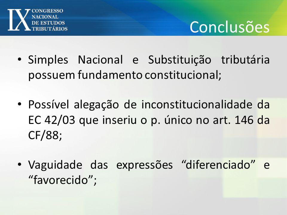 Conclusões Simples Nacional e Substituição tributária possuem fundamento constitucional;