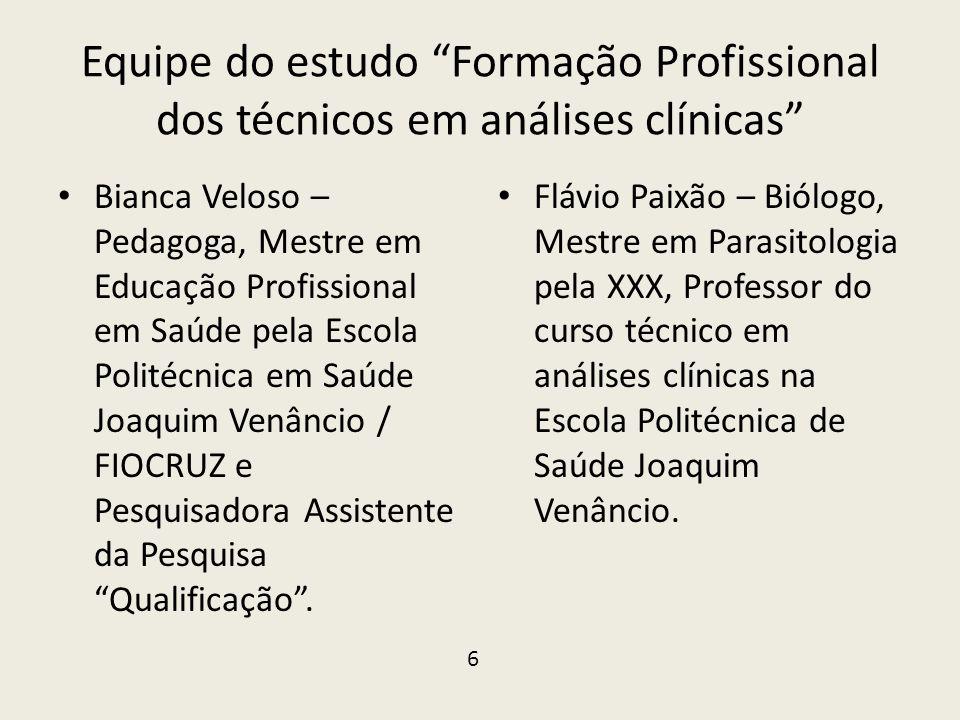 Equipe do estudo Formação Profissional dos técnicos em análises clínicas