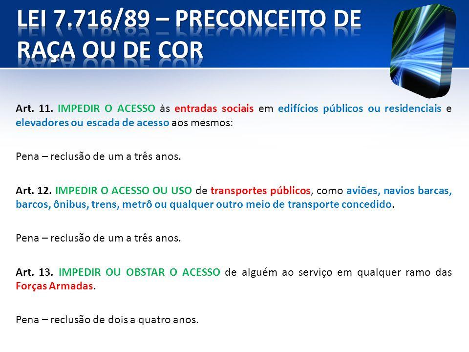LEI 7.716/89 – PRECONCEITO DE RAÇA OU DE COR