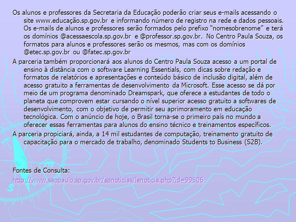 Os alunos e professores da Secretaria da Educação poderão criar seus e-mails acessando o site www.educação.sp.gov.br e informando número de registro na rede e dados pessoais.