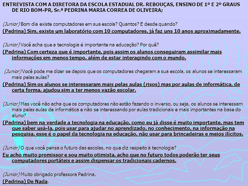 ENTREVISTA COM A DIRETORA DA ESCOLA ESTADUAL DR