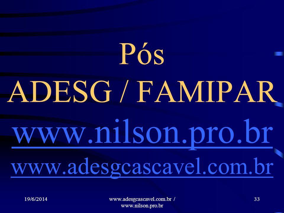 Pós ADESG / FAMIPAR www.nilson.pro.br www.adesgcascavel.com.br