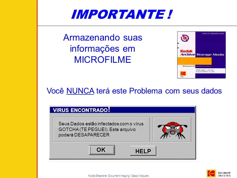 IMPORTANTE ! Armazenando suas informações em MICROFILME