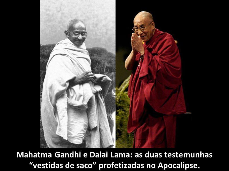 Mahatma Gandhi e Dalai Lama: as duas testemunhas vestidas de saco profetizadas no Apocalipse.