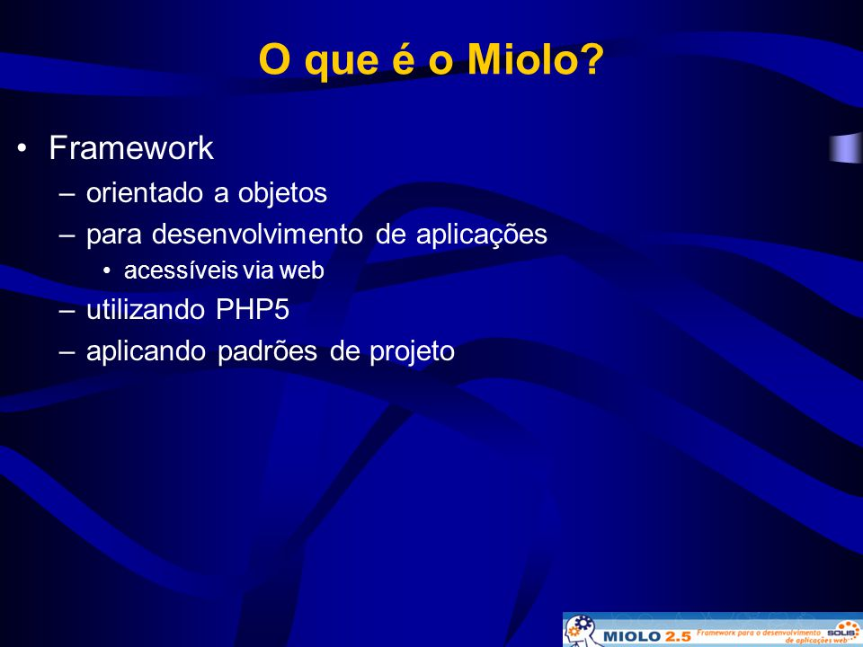 O que é o Miolo Framework orientado a objetos