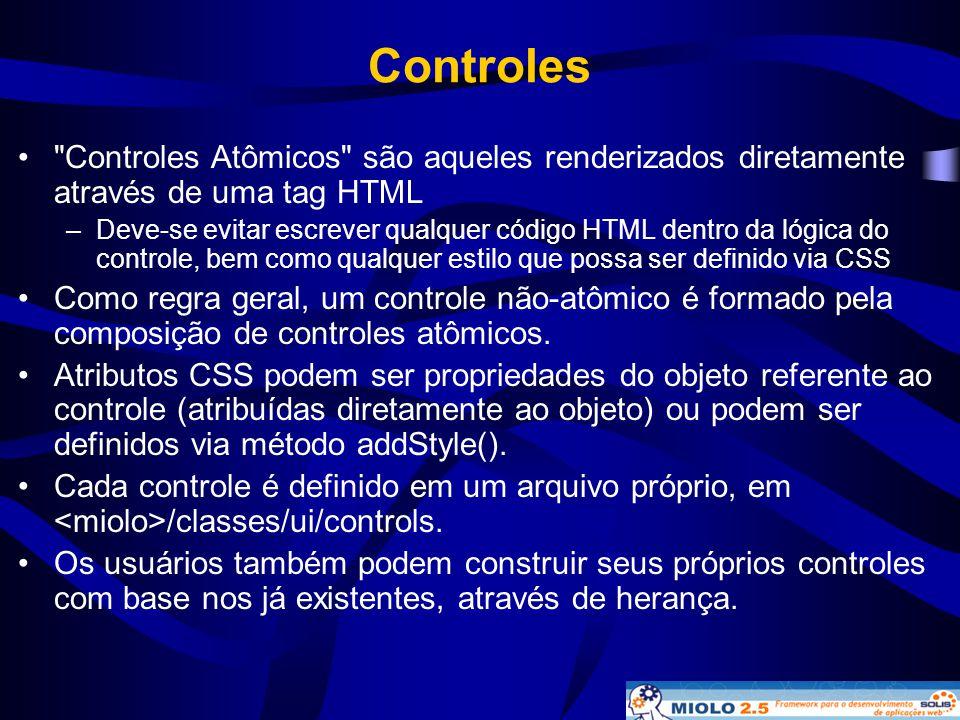 Controles Controles Atômicos são aqueles renderizados diretamente através de uma tag HTML.