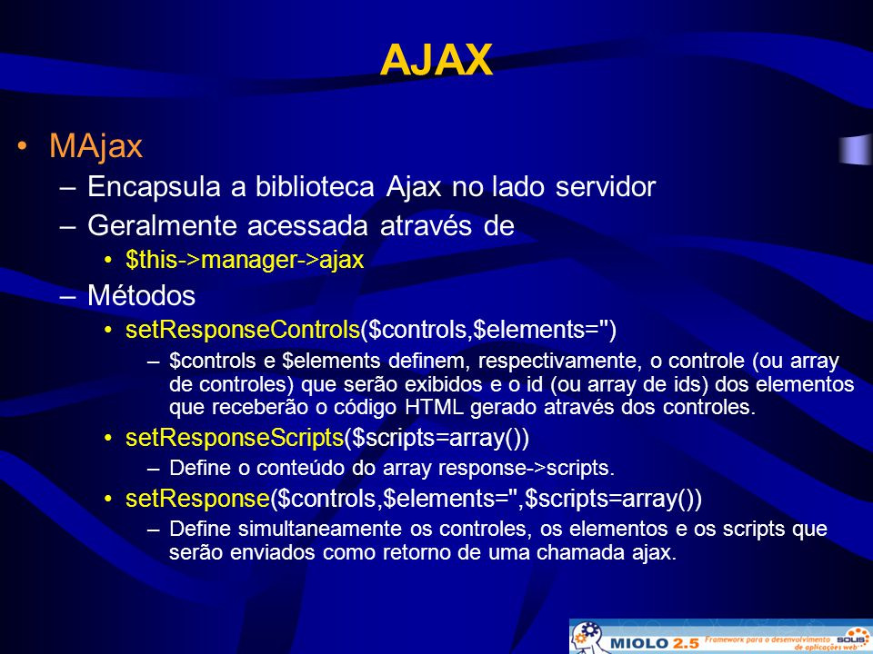 AJAX MAjax Encapsula a biblioteca Ajax no lado servidor