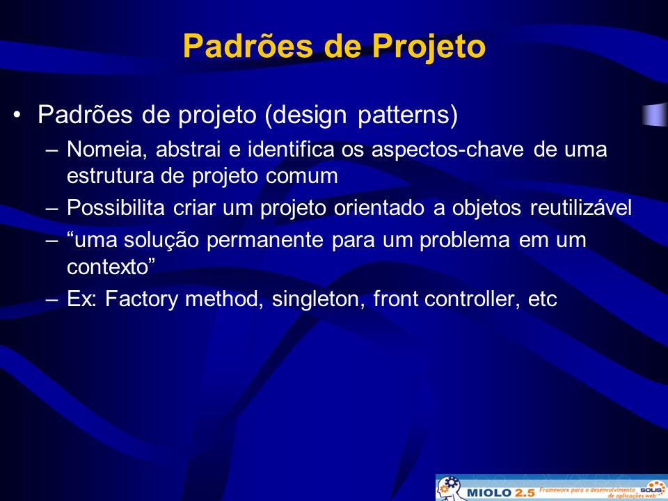 Padrões de Projeto Padrões de projeto (design patterns)