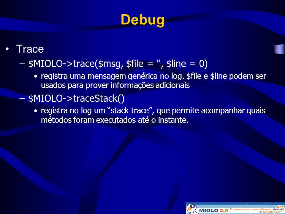 Debug Trace $MIOLO->trace($msg, $file = , $line = 0)