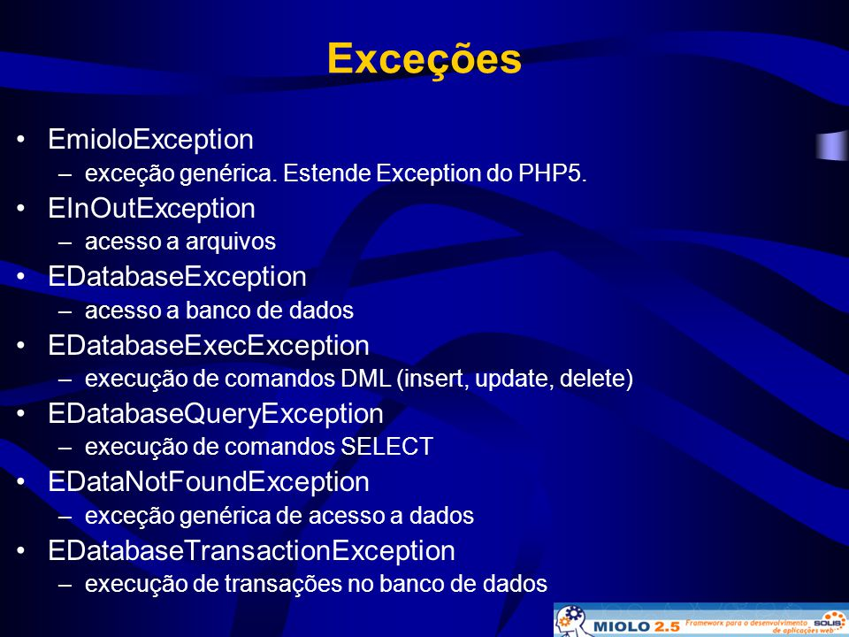 Exceções EmioloException EInOutException EDatabaseException
