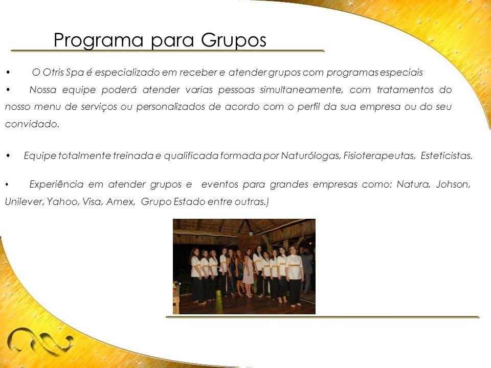 Programa para Grupos O Otris Spa é especializado em receber e atender grupos com programas especiais.