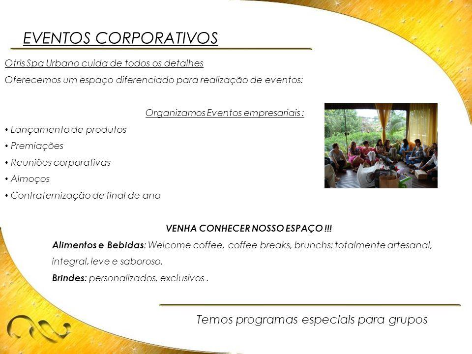 EVENTOS CORPORATIVOS Temos programas especiais para grupos