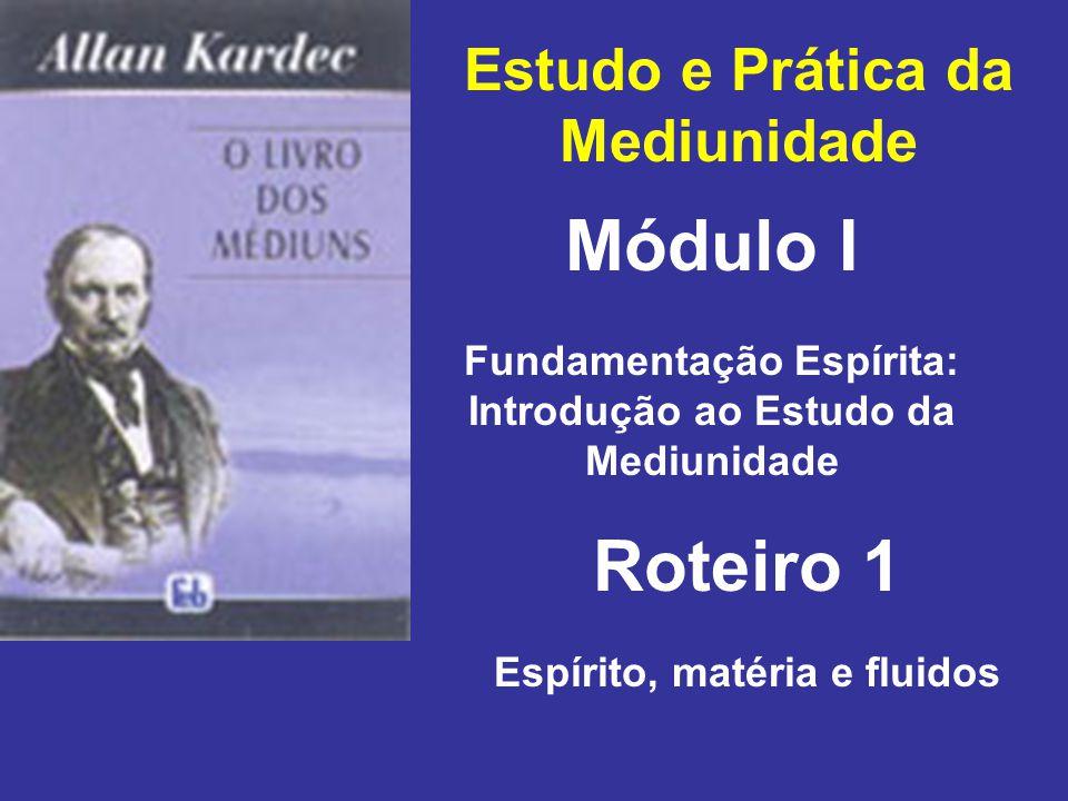 Módulo I Roteiro 1 Estudo e Prática da Mediunidade