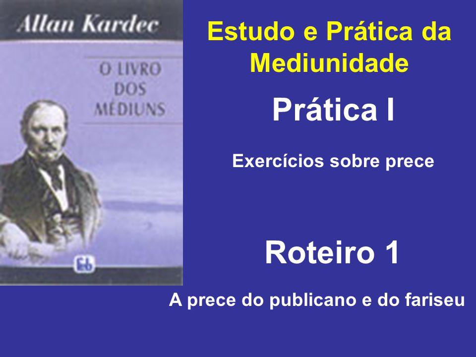 Prática I Roteiro 1 Estudo e Prática da Mediunidade