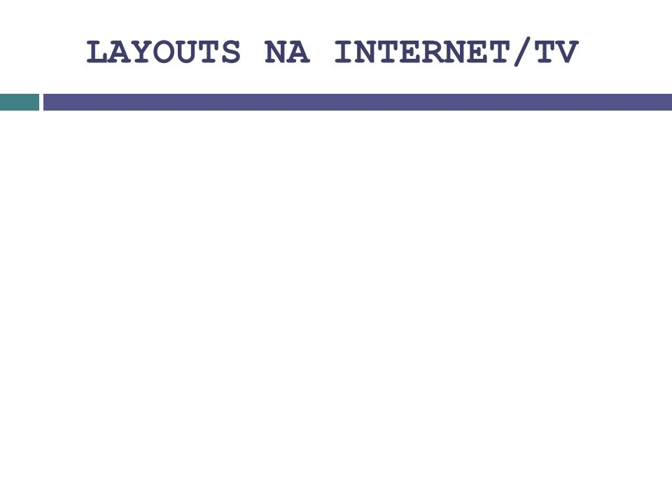LAYOUTS NA INTERNET/TV