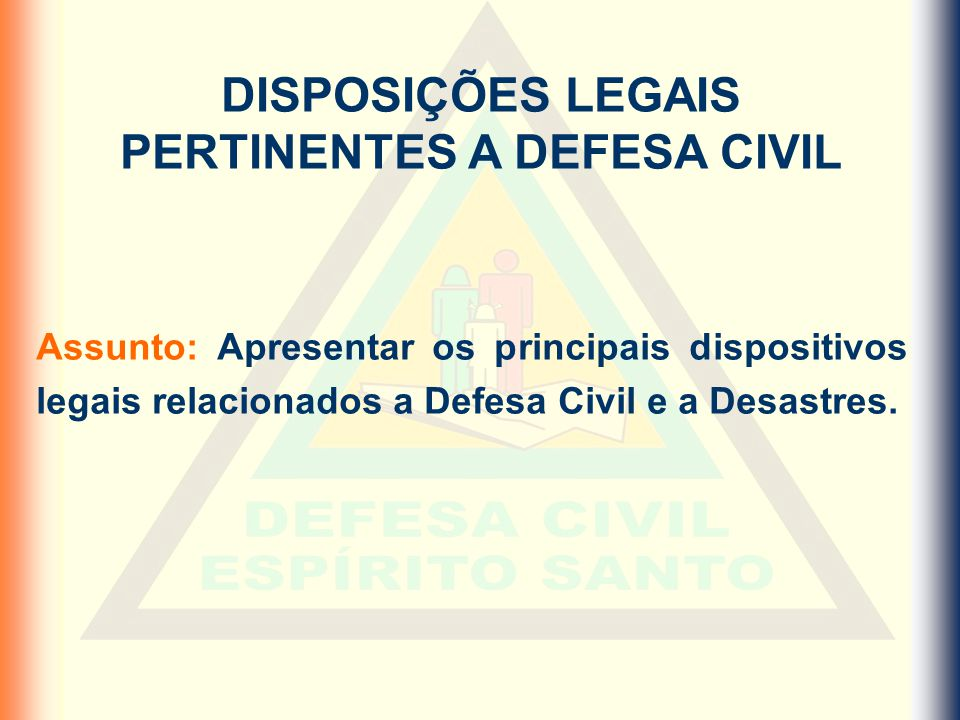 DISPOSIÇÕES LEGAIS PERTINENTES A DEFESA CIVIL
