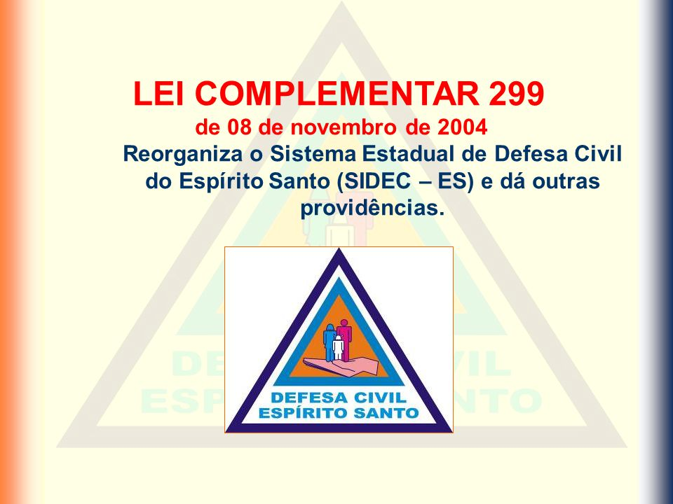 LEI COMPLEMENTAR 299 de 08 de novembro de 2004.