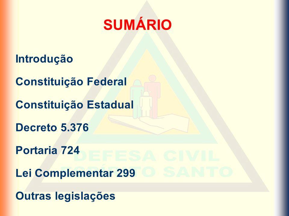 SUMÁRIO Introdução Constituição Federal Constituição Estadual