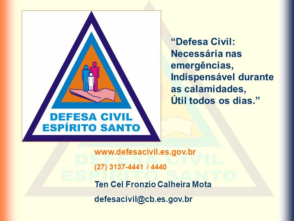 Defesa Civil: Necessária nas emergências, Indispensável durante as calamidades,