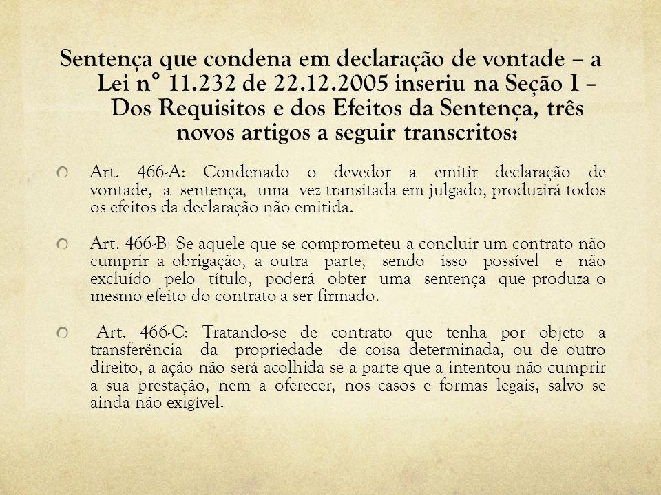 Sentença que condena em declaração de vontade – a Lei n° 11. 232 de 22
