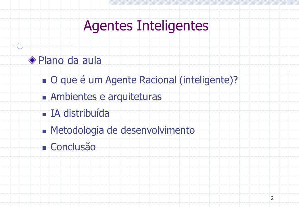 Agentes Inteligentes Plano da aula