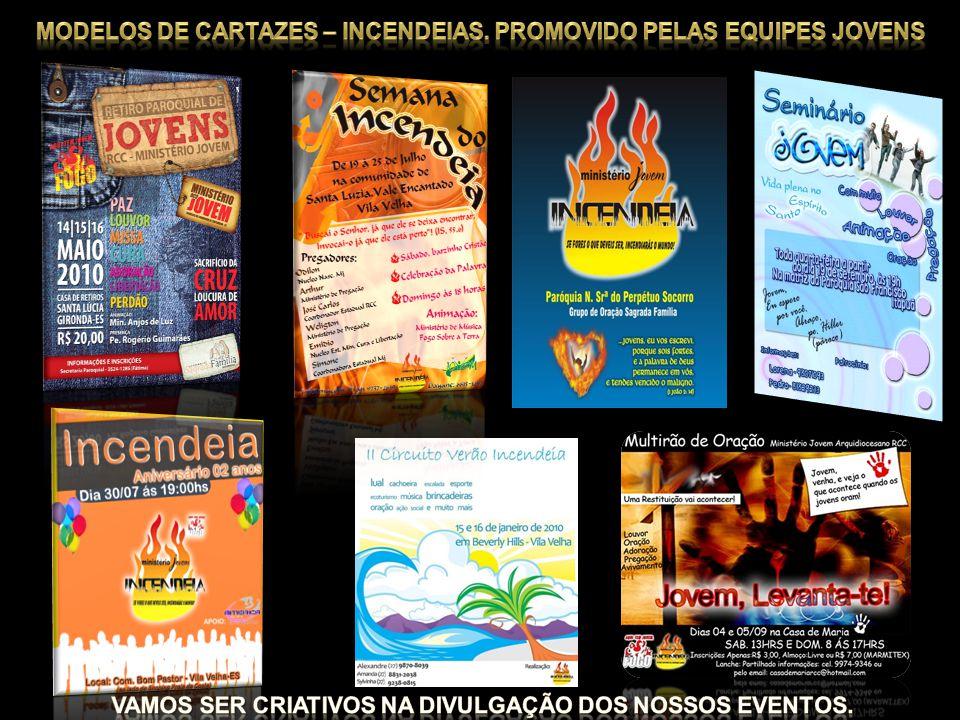 Modelos de cartazes – incendeias. Promovido pelas equipes jovens