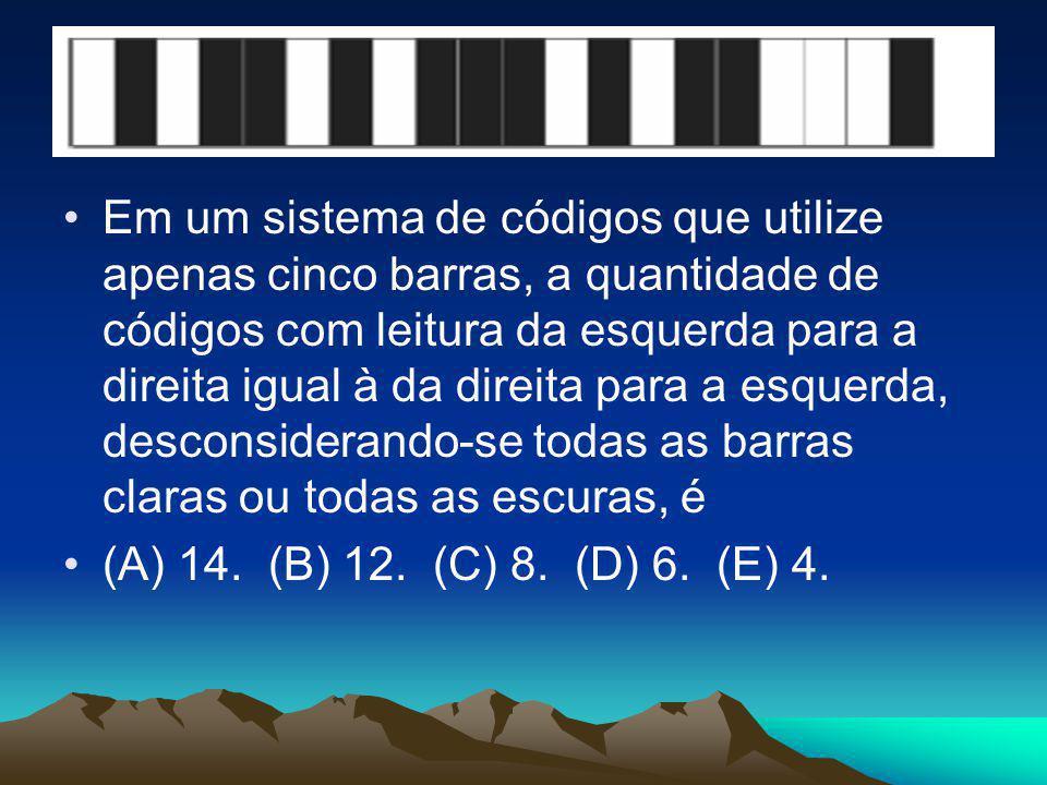Em um sistema de códigos que utilize apenas cinco barras, a quantidade de códigos com leitura da esquerda para a direita igual à da direita para a esquerda, desconsiderando-se todas as barras claras ou todas as escuras, é