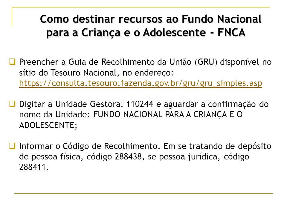 Como destinar recursos ao Fundo Nacional para a Criança e o Adolescente - FNCA