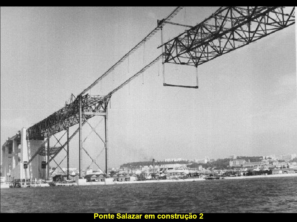 Ponte Salazar em construção 2