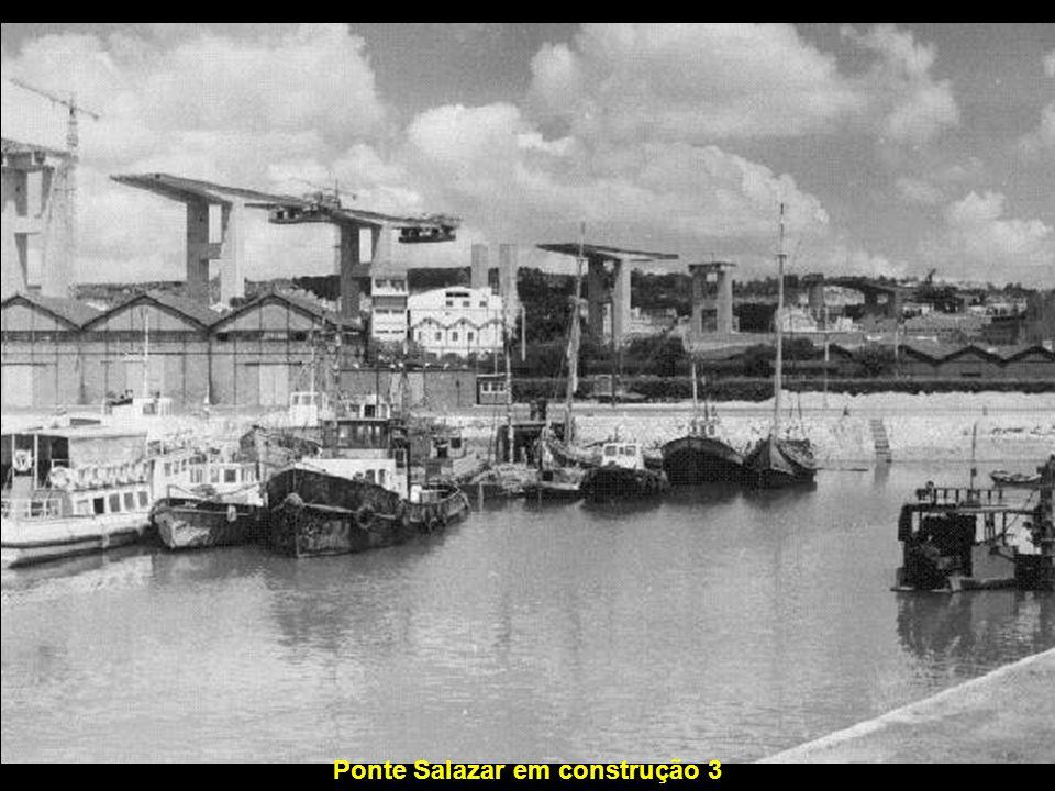 Ponte Salazar em construção 3
