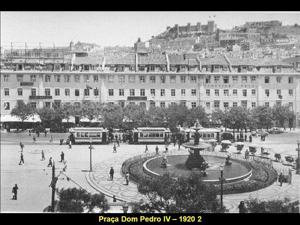 Praça Dom Pedro IV – 1920 2