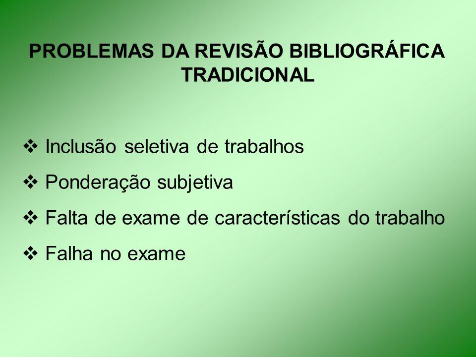 PROBLEMAS DA REVISÃO BIBLIOGRÁFICA TRADICIONAL