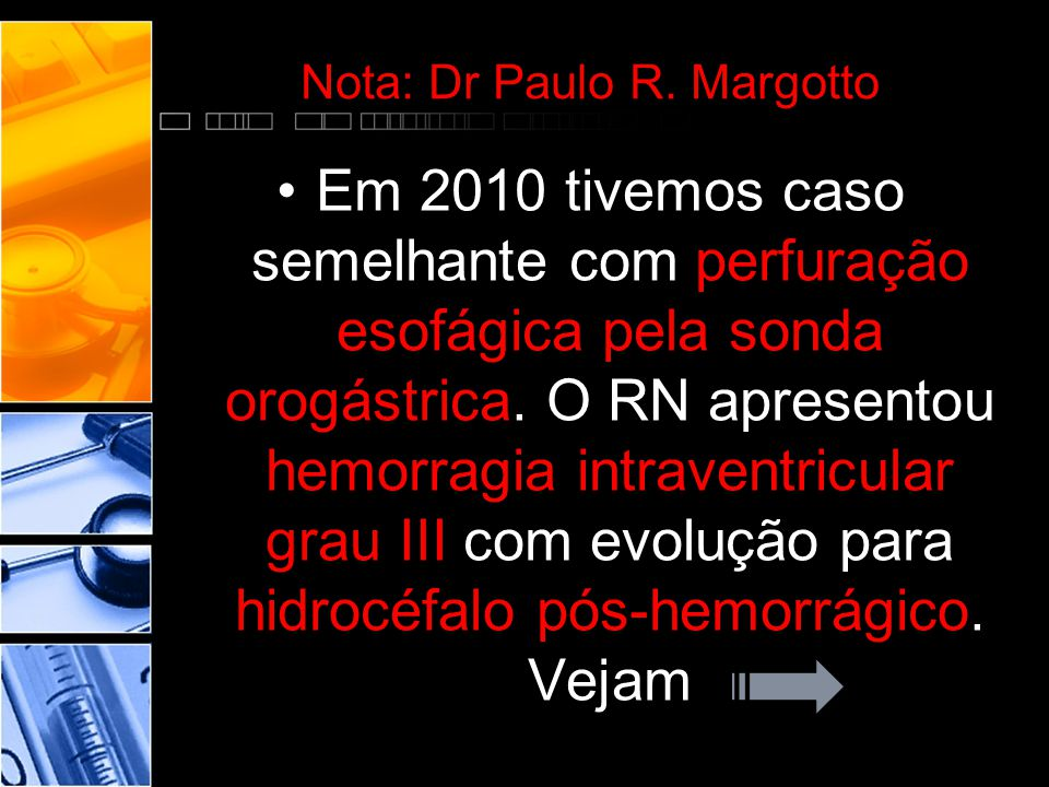 Nota: Dr Paulo R. Margotto