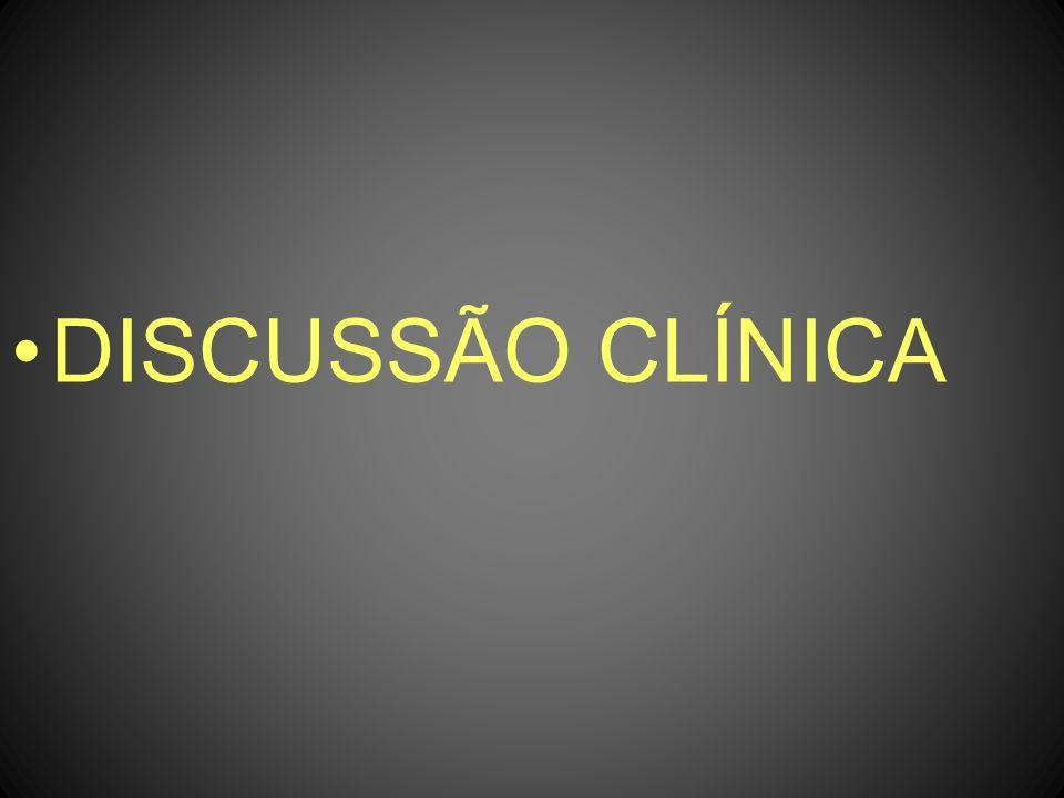 DISCUSSÃO CLÍNICA