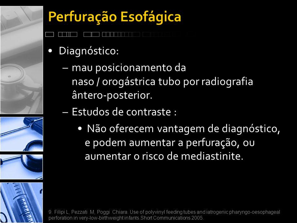 Diagnóstico: mau posicionamento da naso / orogástrica tubo por radiografia ântero-posterior. Estudos de contraste :
