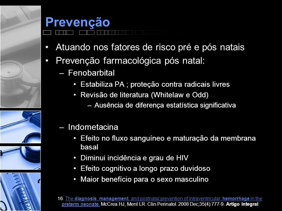 Prevenção Atuando nos fatores de risco pré e pós natais