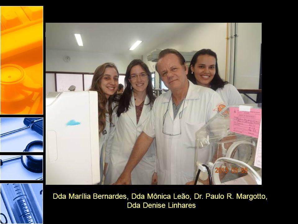 Dda Marília Bernardes, Dda Mônica Leão, Dr. Paulo R. Margotto,