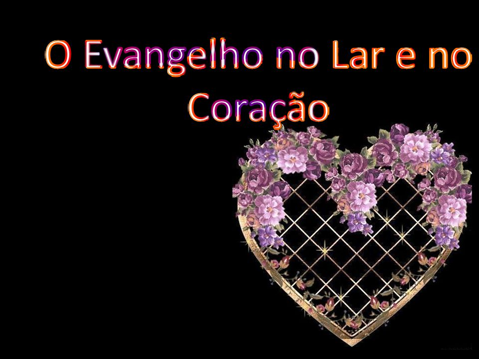 O Evangelho no Lar e no Coração